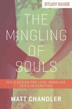 THE MINGLING OF SOULS - CHANDLER, MATT/ GRIBNITZ, JIM (CON) - NEW PAPERBACK BOOK