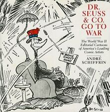 Dr. Seuss & Co. Go to War: The World War II Editorial Cartoons of America?s