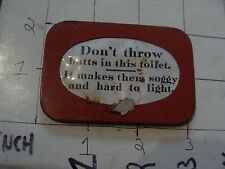 vintage TRICK/GAG/JOKE: 1960's DONT THROW BUTTS IN THIS TOILET little sign USED