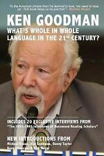 What's Whole in Whole Language in the 21st Century? by Ken Goodman (2014,...