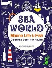 NEW Sea World: Marine Life & Fish Colouring Book for Adults by Kensington Press