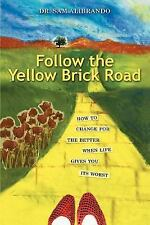 Follow the Yellow Brick Road: How to Cha