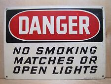 Old DANGER NO SMOKING MATCHES OR OPEN LIGHTS Metal Safety Sign Ready Made Co NY