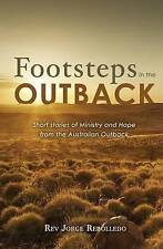 NEW Footsteps in the Outback by Rev Jorge Rebolledo