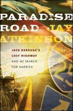 Paradise Road: Jack Kerouac's Lost Highway and My Search for America-ExLibrary