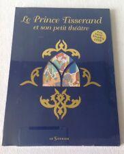 COFFRET livre LE PRINCE TISSERAND et son petit théâtre Prix St Exupéry 2008 NEUF