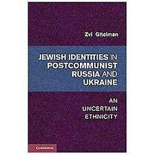 Jewish Identities In Postcommunist Russia And Ukraine: An Uncertain Ethnicity...