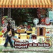 Various - Import Export a la Turka - Turkish Sounds from Germany - CD