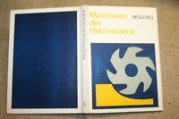 Fachbuch Maschinen der Holzindustrie, Sägen, Fräsen, Pressen, Schleifm. DDR 1973