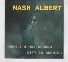 (HT66) Nash Albert, When I'm Not Around / City Is Burning - 2014 DJ CD
