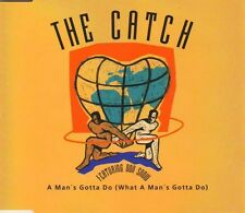 The Catch Featuring Don Snow Maxi CD A Man's Gotta Do (What A Man's Gotta Do) -