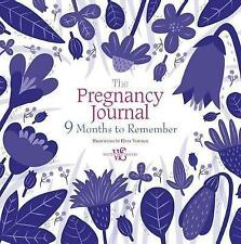 The Pregnancy Journal: 9 Months to Remember by Elena Veronesi, NEW Book, (Hardco
