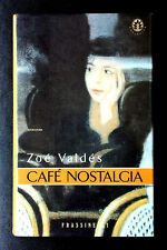 Zoé Valdés, Café Nostalgia, Ed. Frassinelli, 2000