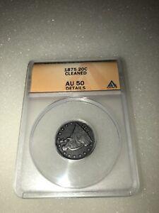 1875 Twenty Cent Piece 20C ANACS AU 50 Details Cleaned