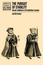 The Pursuit of Stability : Social Relations in Elizabethan London by Ian W....