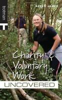 Charity and Volunteer Work Uncovered (Careers Uncovered), Very Good Books