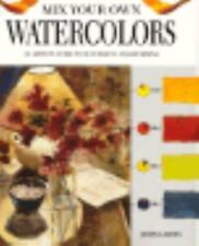 Mix Your Own Watercolors: An Artist's Guide to Successful Color Mixing