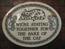 New Trinity Pottery Cat Tile Plaque - We're Staying Together for . the Cat