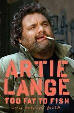 ARTIE LANG,TOO FAT TO FISH, by Anthony Bozza and Artie Lange (2008, Hardcover)