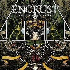 Encrust .... From Birth To Soil CD