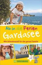 Ab in die Ferien – Gardasee mit Verona von Irene Gründl (2016, Taschenbuch)