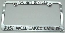 I'm Not Spoiled - Just Well Taken Care Of - PLATE FRAME