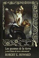 Los Gusanos De La Tierra Y Otros Relatos De Horror Sobrenatural (Gótica)