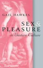 Sex and Pleasure in Western Culture by Gail Hawkes (2004, Paperback)