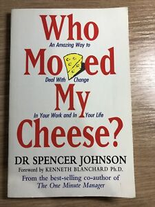Who Moved My Cheese: An Amazing Way to Deal with Change (Paperback, 1999) Book