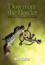 Down on the Border: A Western Lawman's Journal (Hardback or Cased Book)