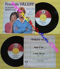 LP 45 7'' FRANCOIS VALERY et SOPHIE MARCEAU Dream in blue Le coeur no *cd mc dvd