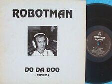 Robotman ORIG UK PS 12 Do da doo (Remixes) NM '94 Novamute Techno Acid