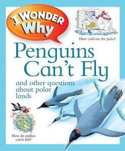 I Wonder Why PENGUINS CAN'T FLY -  Key Stage 2 Non-Fiction