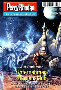 PERRY RHODAN Nr 3134 - Unternehmen Sternenstaub - Wim Vandemaan - NEU
