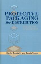 Protective Packaging for Distribution: Design and Development by Daniel Goodwin