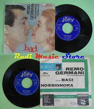 LP 45 7'' REMO GERMANI Nossignora Baci 1962 italy JOLLY J20184X45  no cd mc dvd*