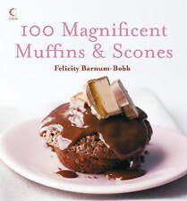 Excellent, 100 Magnificent Muffins and Scones, Barnum-Bobb, Felicity, Book