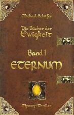 Die Bücher der Ewigkeit: Eternum by Michael Schäfer (2015, Paperback)