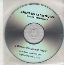 (CU738) Bright Spark Destroyer, The Shortest Distance - 2011 DJ CD