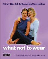 What Not To Wear (Paperback) by Susannah Constantine, Trinny Woodall, Acceptable