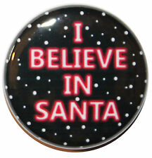 "1"" (25mm) 'I BELIEVE IN SANTA' Button Badge Pin - High Quality Custom Badge"