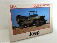 Jeep - Toute l'Histoire - E.P.A. -