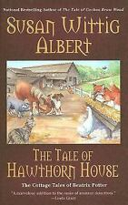 The Tale of Hawthorn House 4 by Susan Wittig Albert (2007, Hc) Cozy Mystery