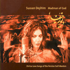 SUSSAN DEYHIM - MADMAN OF GOD: DIVINE LOVE SONGS OF THE PERSIAN SUFI MASTERS * N