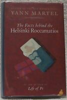Martel, Yann.  The Facts Behind the Helsinki Roccamatios.  Signed, First Edition