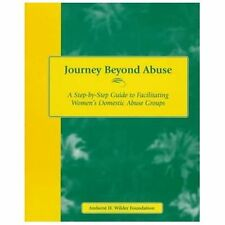 Journey Beyond Abuse: A Step-By-Step Guide to Facilitating Women's-ExLibrary