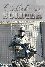 Called to Be a Soldier by L. Wayne Smalls (2014, Paperback)