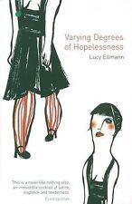 Varying Degrees of Hopelessness, New, Ellmann, Lucy Book