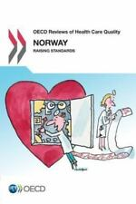 OECD Reviews of Health Care Quality: Norway : Raising Standards (2014,...