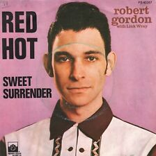 "ROBERT GORDON with LINK WRAY - Red Hot - french 7"" / 45T - 1977"
